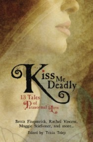 Kiss Me Deadly: 13 Tales of Paranormal Love (13 Tales)