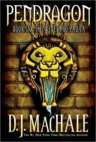 The Rivers of Zadaa (Pendragon #6)