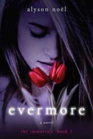Evermore (The Immortals #1)