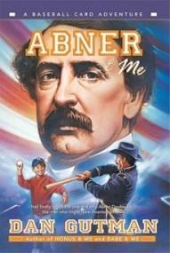 Abner & Me (Baseball Card Adventures #6)