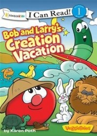 Bob and Larry's Creation Vacation (Veggie Tales)