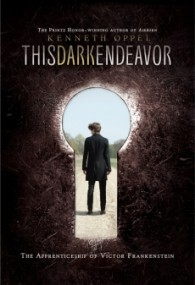 This Dark Endeavor (The Apprenticeship of Victor Frankenstein #1)