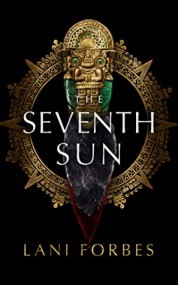 The Seventh Sun (The Age of the Seventh Sun #1)