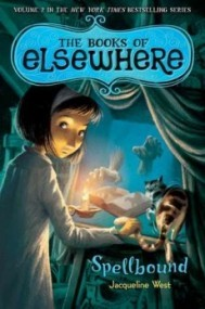 Spellbound (The Books of Elsewhere #2)