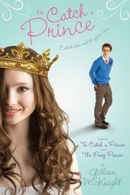 To Catch a Prince: To Catch a Prince; The Frog Prince