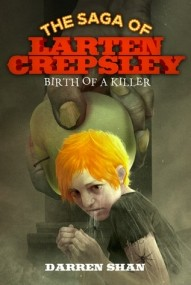 Birth of a Killer (The Saga of Larten Crepsley #1)
