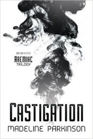 Castigation (Aremihc Triology #1)