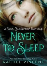 Never to Sleep (Soul Screamers #5.5)