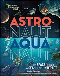 Astronaut Aquanaut: How Space Science and Sea Science Interact