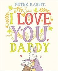 I Love You, Daddy (Peter Rabbit)