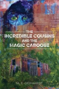 The Incredible Cousins and the Magic Caboose