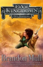 Sky Raiders (Five Kingdoms #1)