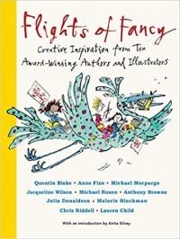 Flights of Fancy: Creative Inspiration from Ten Award-Winning Authors and Illustrators