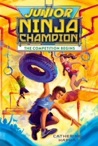 Junior Ninja Champion: The Competition Begins (Junior Ninja Champion #1)