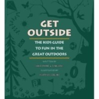 Get Outside: The Kids Guide To Fun In The Great Outdoors