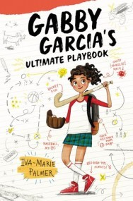 Gabby Garcia's Ultimate Playbook  (Gabby Garcia #1)