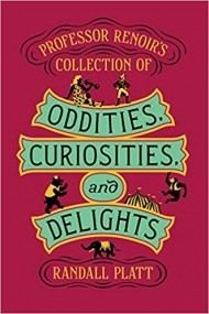 Professor Renoir's Collection of Oddities, Curiosities, and Delights