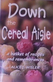 Down the Cereal Aisle: A Basket of Recipes and Remembrances