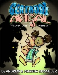 Gertrude and Abigail: The Adventures Thereof