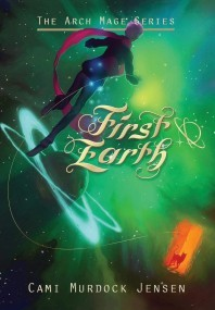 First Earth: Book One in the Arch Mage Series