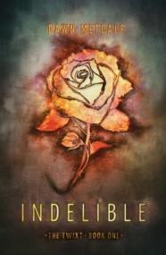 Indelible (The Twixt #1)