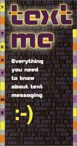 Text Me: Everything You Need to Know About Text Messaging