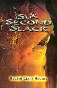 Six Second Slack