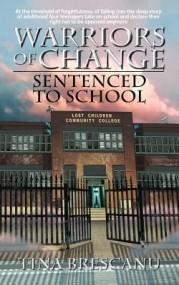 Sent(enced) to School (Warriors of Change #1)