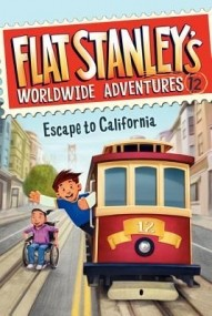 Escape to California (Flat Stanley's Worldwide Adventures #12)