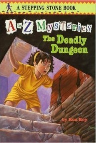 The Deadly Dungeon (A to Z Mysteries #4)