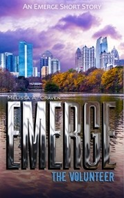 Emerge: The Volunteer: An Emerge Short Story