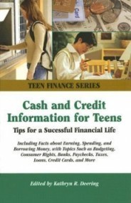 Cash and Credit Information for Teens: Tips for a Successful Financial Life