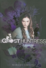 Ghost Huntress: The Awakening