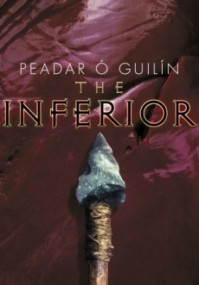 The Inferior (The Bone World Trilogy, Book 1)
