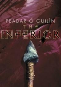 The Inferior (The Bone World Trilogy, Book 1)
