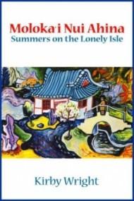 Moloka'i Nui Ahina: Summers on the Lonely Isle