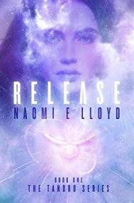 RELEASE: A YA Sci-Fi Fantasy Romance Series (Tandro Book 1)