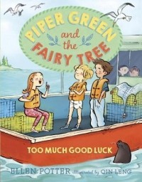 Piper Green and the Fairy Tree: Too Much Good Luck (Piper Green #2)