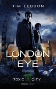 London Eye (Toxic City #1)