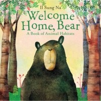 Welcome Home, Bear: A Book of Animal Habitats
