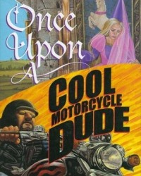 Once Upon a Cool Motocycle Dude