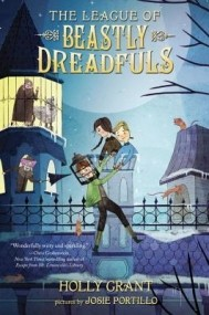 The League of Beastly Dreadfuls (Book #1)