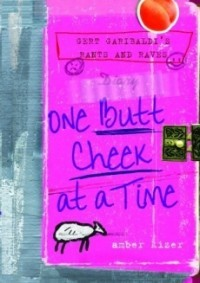 One Butt Cheek at a Time (Gert Garibaldi's Rants and Raves #1)