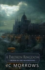 A Broken Kingdom