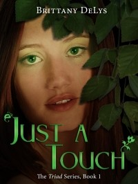 Just A Touch (The Triad #1)