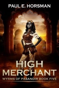 High Merchant (Wyrms of Pasandir #5)