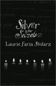 Silver Is for Secrets (Blue Is for Nightmares #3)
