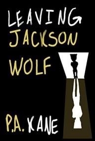Leaving Jackson Wolf