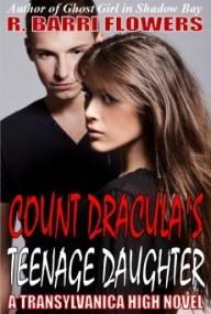 Count Dracula's Teenage Daughter: A Transylvanica High Novel