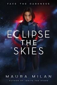 Eclipse The Skies (Ignite the Stars, #2)